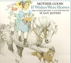 If Wishes Were Horses: 2Mother Goose Rhymes Jeffers, Susan - $44.61