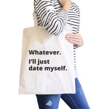 Date Myself Eco Bag Humorous Quote Gift Idea For Single Friends - $15.99