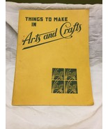 Things to Make in Arts and Crafts (1947) - $2.97