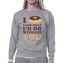 I Doughnut Know Grey Sweatshirt Humorous Design Crew Neck Pullover - $20.99+