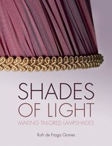 Shades of Light: Making Tailored Lampshades [Paperback] [Nov 01, 2014] d... - $18.99