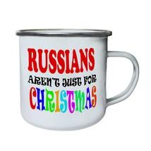 Russians Aren't Just For Christmas Funny Retro,Tin, Enamel 10oz Mug t87e - $13.13