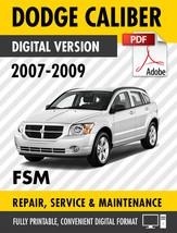 2007 – 2009 Dodge Caliber SE SXT R/T SRT-4 Factory Repair Service Manual - $9.90