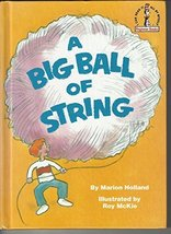 A Big Ball of String [Imitation Leather] [Jan 01, 1993] Marion Holland a... - $19.99