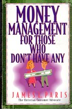 Money Management For Thoes Who Don't Have Any By James Paris - $3.50