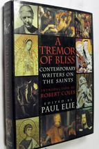 A Tremor of Bliss: Contemporary Writers on the Saints by Paul Elie (Editor - $3.99