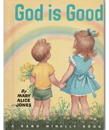 God Is Good 1955 SIGNED Mary Alice Jones Rand McNally Book Elizabeth Webbe - $14.84