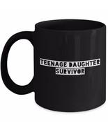 Teenage Daughter Survivor Coffee Mug Mom Dad Husband Wife Gift Cup Black... - $22.30+