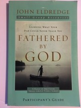 Fathered by God Participant's Guide John Eldredge Small Group Bible Stud... - $4.94