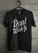 Deal With it Men's T-Shirt - Custom (629) - $19.12+