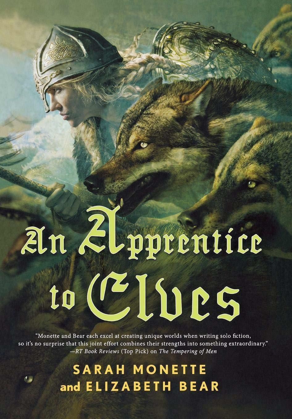 An Apprentice to Elves : Sarah Monette and Elizabeth Bear : New Hardcover  @ZB
