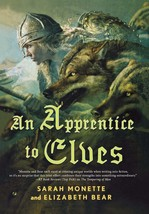 An Apprentice to Elves : Sarah Monette and Elizabeth Bear : New Hardcove... - $13.05