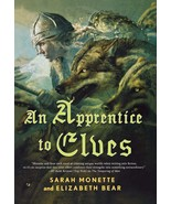 An Apprentice to Elves : Sarah Monette and Elizabeth Bear : New Hardcove... - $13.05