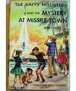THE HAPPY HOLLISTERS MYSTERY AT MISSILE TOWN West HC/DJ - $10.00