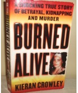 Burned Alive by Kieran Crowley True Crime Mystery - $5.00