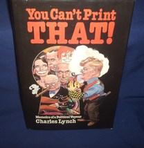 You Can't Print That by Charles Lynch Memoirs Political Voyeur - $9.00