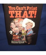 You Can't Print That by Charles Lynch Memoirs Political Voyeur - $9.00