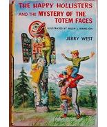 HAPPY HOLLISTERS MYSTERY OF THE TOTEM FACES West HC/DJ - $6.00