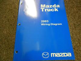 2003 Mazda Truck Electrical Wiring Diagram Service Repair Shop Manual FACTORY 03 - $22.24