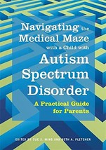 Navigating the Medical Maze with a Child with Autism Spectrum Disorder [... - $9.12