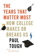 The Years That Matter Most: How College Makes or Breaks Us - $9,999.00
