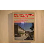 Institutional Buildings: Architecture of the Controlled Envi - $2.00