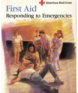 First Aid Responding to Emergencies 1991 American Red Cross - $5.00