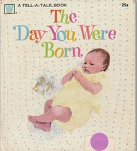 The Day You Were Born 1971 Whitman Tell A Tale Book Evelyn Swetnam - $9.89