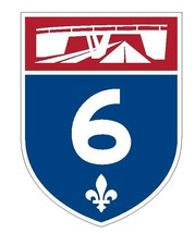 Quebec Autoroute 6 Sticker Decal R4836 Canada Highway Route Sign Canadian - $1.45+