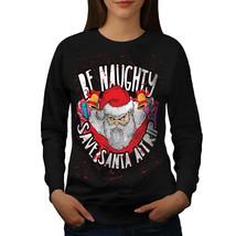 Naughty Santa Christmas Jumper  Women Sweatshirt - $18.99