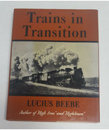 Trains In Transition HCDJ by Lucius Beebe Railroad book (1941, Hardcover) - $15.99