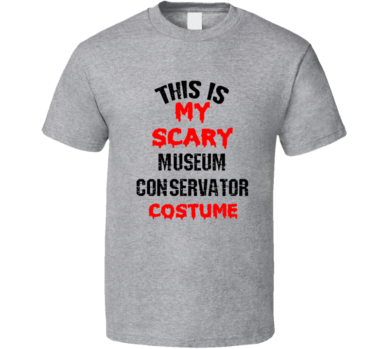 Primary image for This Is My Scary Museum Conservator  Costume Funny Occupation Halloween T Shirt
