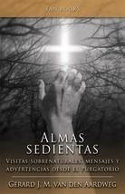 Almas sedientas: Visitas sobrenaturales, mensajes y advertencias