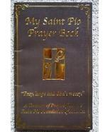 My Saint Pio Prayer Book [Paperback] NA - $20.99