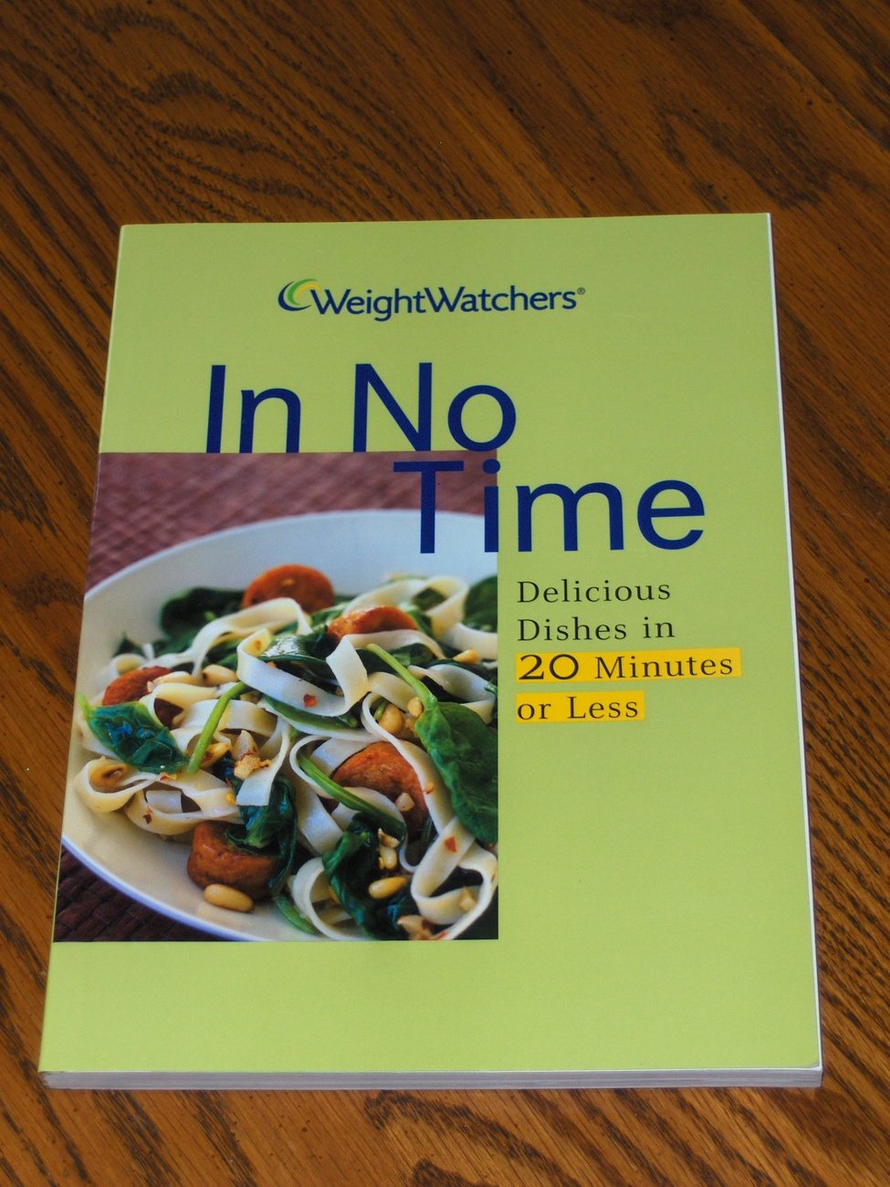 Primary image for Weight Watchers In No Time Deliciouse Dishes in  20 Minutes or Less