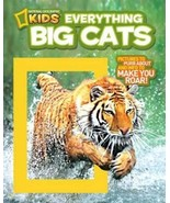National Geographic Kids Everything Big Cats: Pictures to Purr About and Info to - $10.92