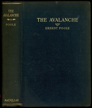 The Avalanche Ernest Poole 1924 HC - $25.00