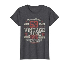 Uncle Shirts -   Vintage Legends Born In JUNE 1965 Aged 53 Years Old Bei... - $19.95+