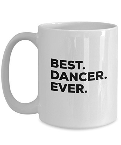 Dancer Mugs - Coffee Cup For Dancers - For Women Men Girls Boys Teen - Best Danc