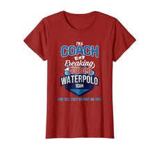 New Shirts - I Am A Coach Of A Freaking Awesome Water Polo Team T-Shirt ... - $19.95+