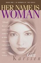 Her Name Is Woman, Book 1: 24 Women of the Bible [Paperback] Karssen, Gien - $6.65