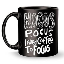 Funny Mug - Hocus Pocus I Need Coffee To Focus - Witch Halloween Gift Pr... - $14.95+