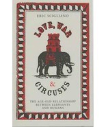 Love, War & Circuses: The Age Old Relationship Between Elephants and Hum... - $14.95