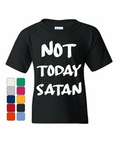 Not Today Satan Youth Tee Religious Funny Jesus Religion Faith - $11.99