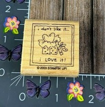 Stampin' Up! I Don't Like It Love It! Rubber Stamp 2003 Gift Present Woo... - $1.73