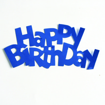 Happy Birthday Words Mylar Cut-Out Shapes Die Cut  FREE SHIPPING - £4.75 GBP