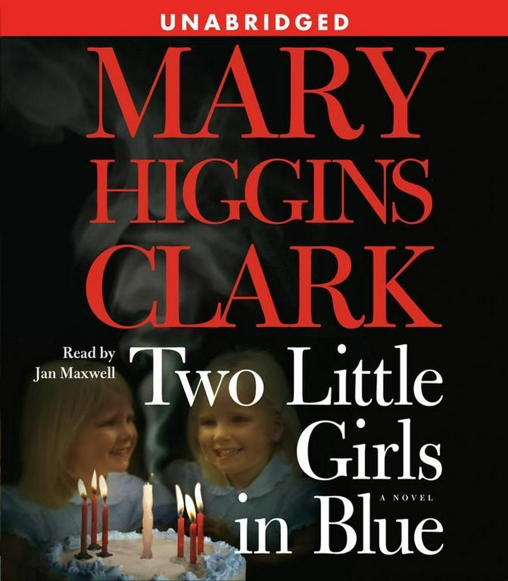 Two Little Girls in Blue, by Mary Higgins Clark (2006, Audiobook CD, Unabridged)