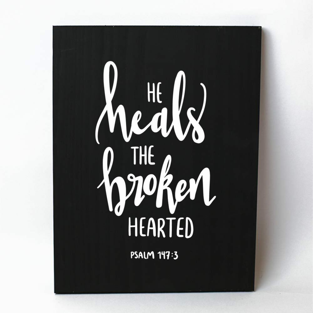 He Heals the Broken Hearted Solid Pine Wood Wall Plaque Sign Home Decor