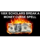 BREAK MONEY CURSE EXTREME 100x SCHOLARS WORKS CEREMONY MAGICK 99 yr Witc... - $99.77