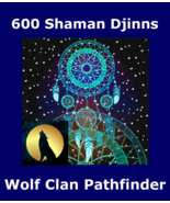 600 Shaman Djinns Wolf Clan Pathfinder Cast 100x Haunted Djinn Power Spell  - $165.29